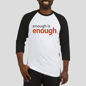 Enough is Enough gun control Baseball Tee