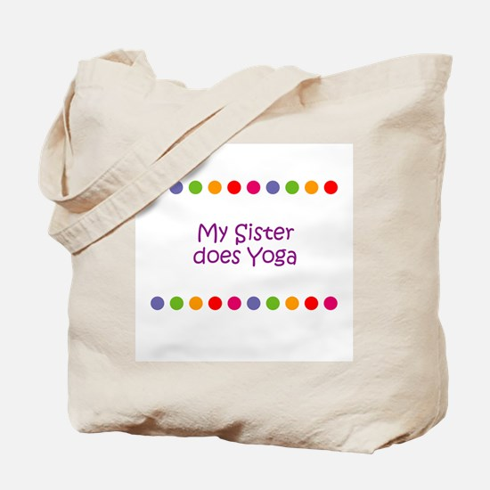 My Sister does Yoga Tote Bag