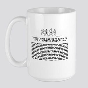everything I need to know in life-Karate Large Mug