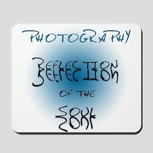 Photography Reflection of Soul Mousepad