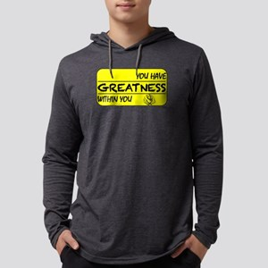 You Have Greatness Long Sleeve T-Shirt