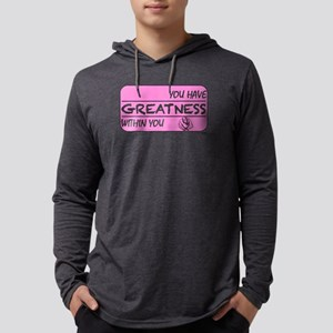 You Have Greatness Breast Canc Long Sleeve T-Shirt