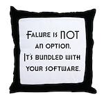 Failure Is NOT An Option Throw Pillow