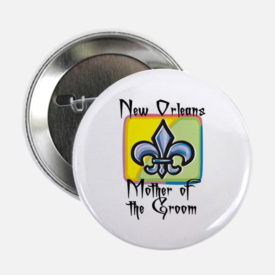 "New Orleans Mother of the Groom 2.25"" Button"