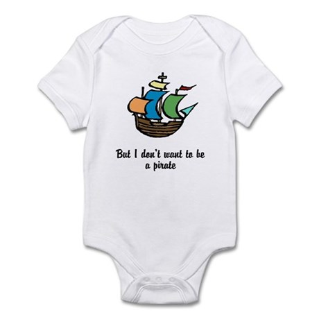 But I don't want to be a pira Infant Bodysuit