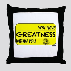 You Have Greatness Throw Pillow