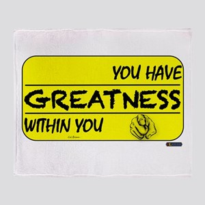 You Have Greatness Throw Blanket