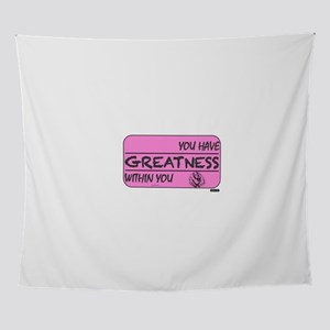 You Have Greatness Breast Cancer Wall Tapestry