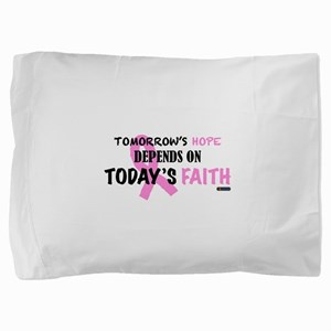 Tomorrows Hope Breast Cancer Pillow Sham