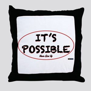 Its Possible Throw Pillow