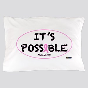 Its Possible Breast Cancer Pillow Case
