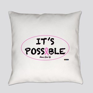 Its Possible Breast Cancer Everyday Pillow