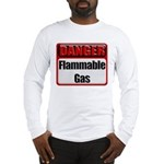 Danger: Flammable Gas Long Sleeve T-Shirt