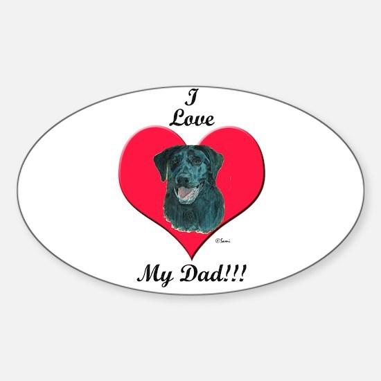Black Lab: I love my Dad! Oval Decal