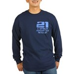 21st Birthday Long Sleeve Dark T-Shirt
