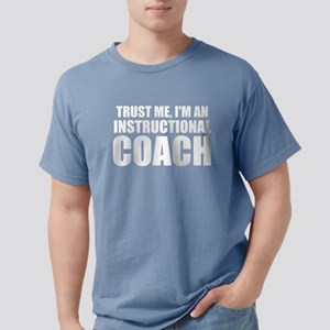 Trust Me, I'm An Instructional Coach T-Shirt