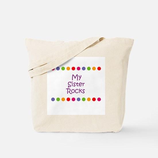 My Sister Rocks Tote Bag