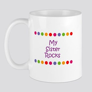 My Sister Rocks Mug