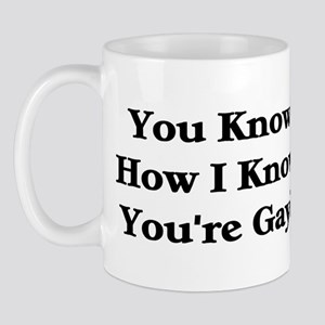 You're Gay? Mug