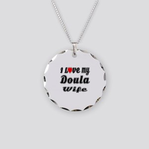 I Love My DOULA Wife Necklace Circle Charm