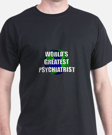 World's Greatest Psychiatrist T-Shirt