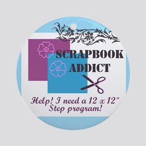 Scrapbook Addict - 12 x 12 St Ornament (Round)