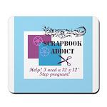 Scrapbook Addict - 12 x 12 St Mousepad