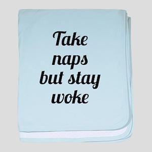 Take Naps but Stay Woke baby blanket