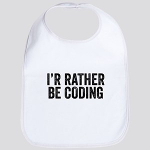 I'd Rather Be Coding For Coder Engineer C Baby Bib