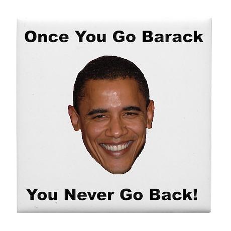 Once You Go Barack Tile Coaster