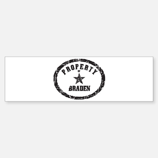 Property of Braden Bumper Bumper Bumper Sticker