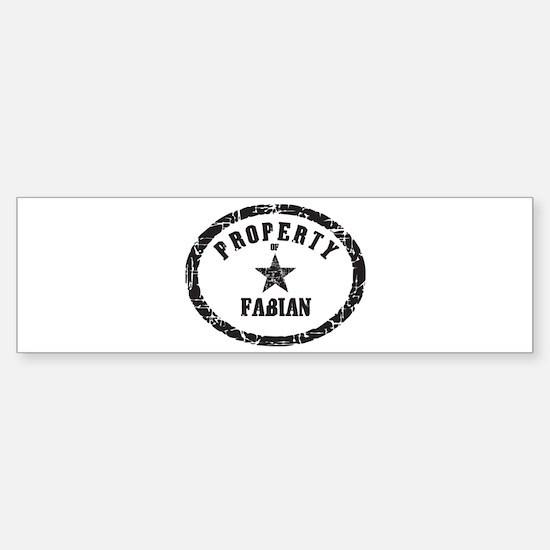 Property of Fabian Bumper Bumper Bumper Sticker