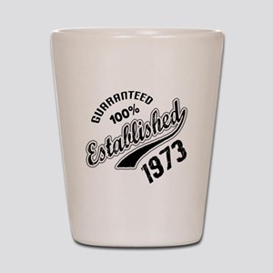 Guaranteed 100% Established 1973 Shot Glass
