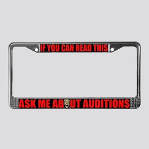 Ask About Auditions License Plate Frame