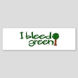 I Bleed Green Bumper Sticker