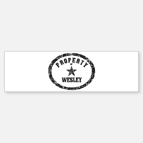 Property of Wesley Bumper Bumper Bumper Sticker