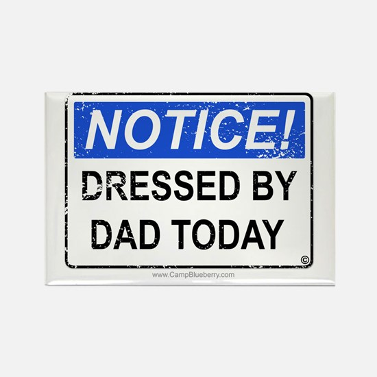 Dressed by Dad Rectangle Magnet