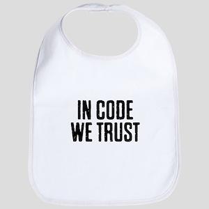 In Code We Trust For Coder Engineer Compu Baby Bib