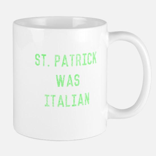St. Patrick Was Italian Mugs