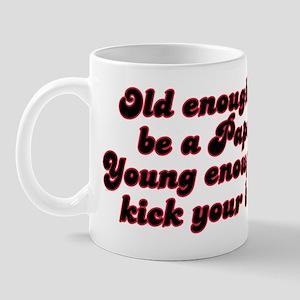 Young Enough Papa Mug