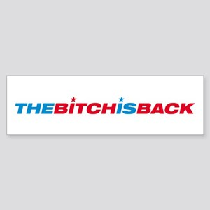 Bitch Is Back Bumper Sticker
