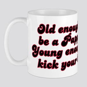 Young Enough Pappou Mug