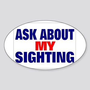 ask about my sighting Rectangle Sticker 50 Sticker