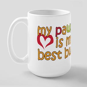 PawPaw is My Best Buddy Large Mug