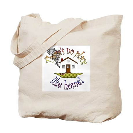 """There's No Place Like Home"" Tote Bag"