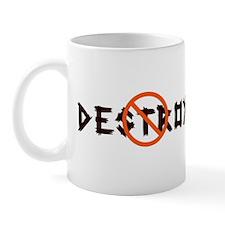 Not To Destroy Mug