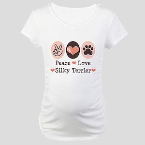 Peace Love Silky Terrier Maternity T-Shirt