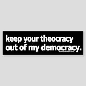 Keep your theocracy ... Bumper Sticker