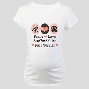 Peace Love Stafford Bull Terrier Maternity T-Shirt