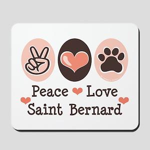 Peace Love Saint Bernard Mousepad